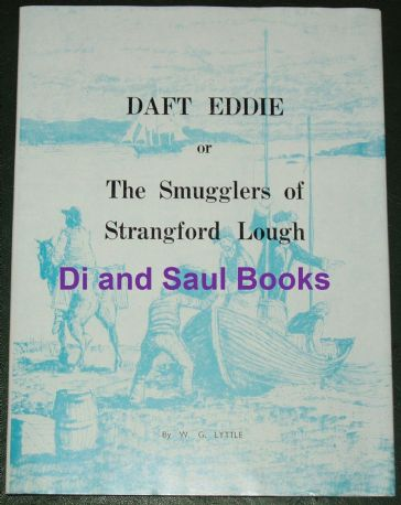 Daft Eddie, or The Smugglers of Strangford Lough, by W.G. Lyttle